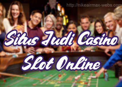 Situs Judi Casino Slot Online